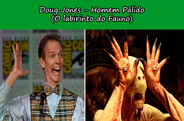 Doug Jones - Homem Pálido (O labirinto do Fauno)