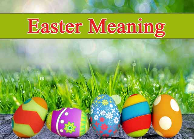 Know About Easter Meaning – Colorful Eggs – Hot Cross Buns