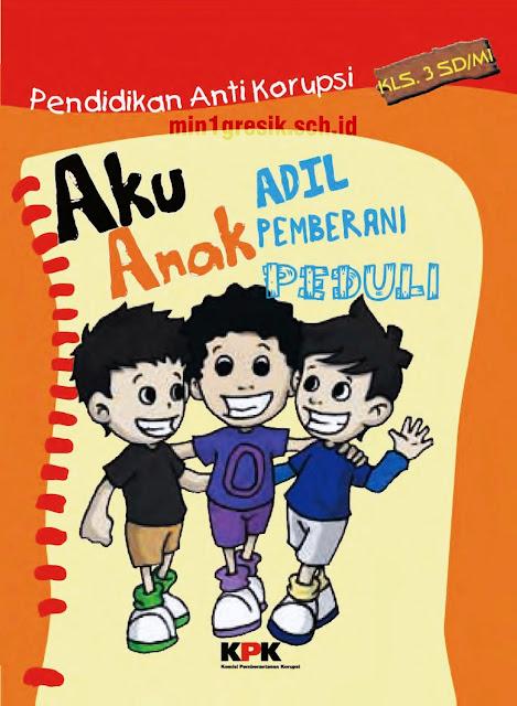 Buku Pendidikan Anti Korupsi Untuk Anak Kelas 3 SD/MI