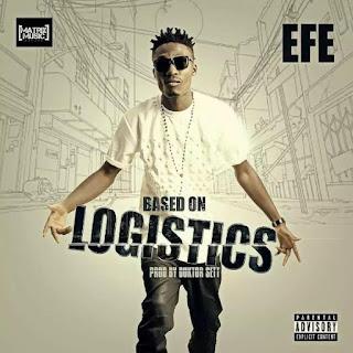 AUDIO DOWNLOAD: Efe – Based On Logistics