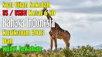 soal ujian sekolah us bahasa indonesia kelas 6 kurikulum 2013