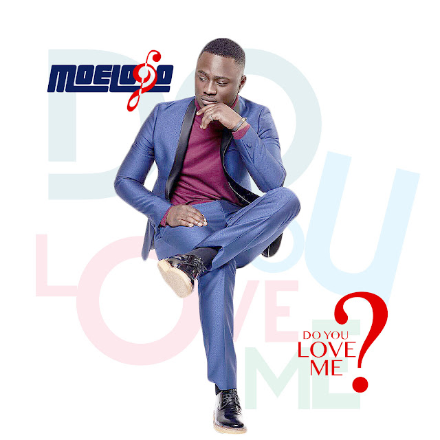 Moelogo New Single DO YOU LOVE ME