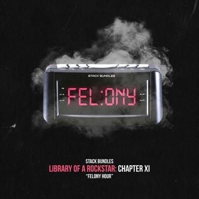 Stack Bundles - Library Of A Rockstar Chapter 11 - Felony Hour (2019) - Album Download, Itunes Cover, Official Cover, Album CD Cover Art, Tracklist, 320KBPS, Zip album