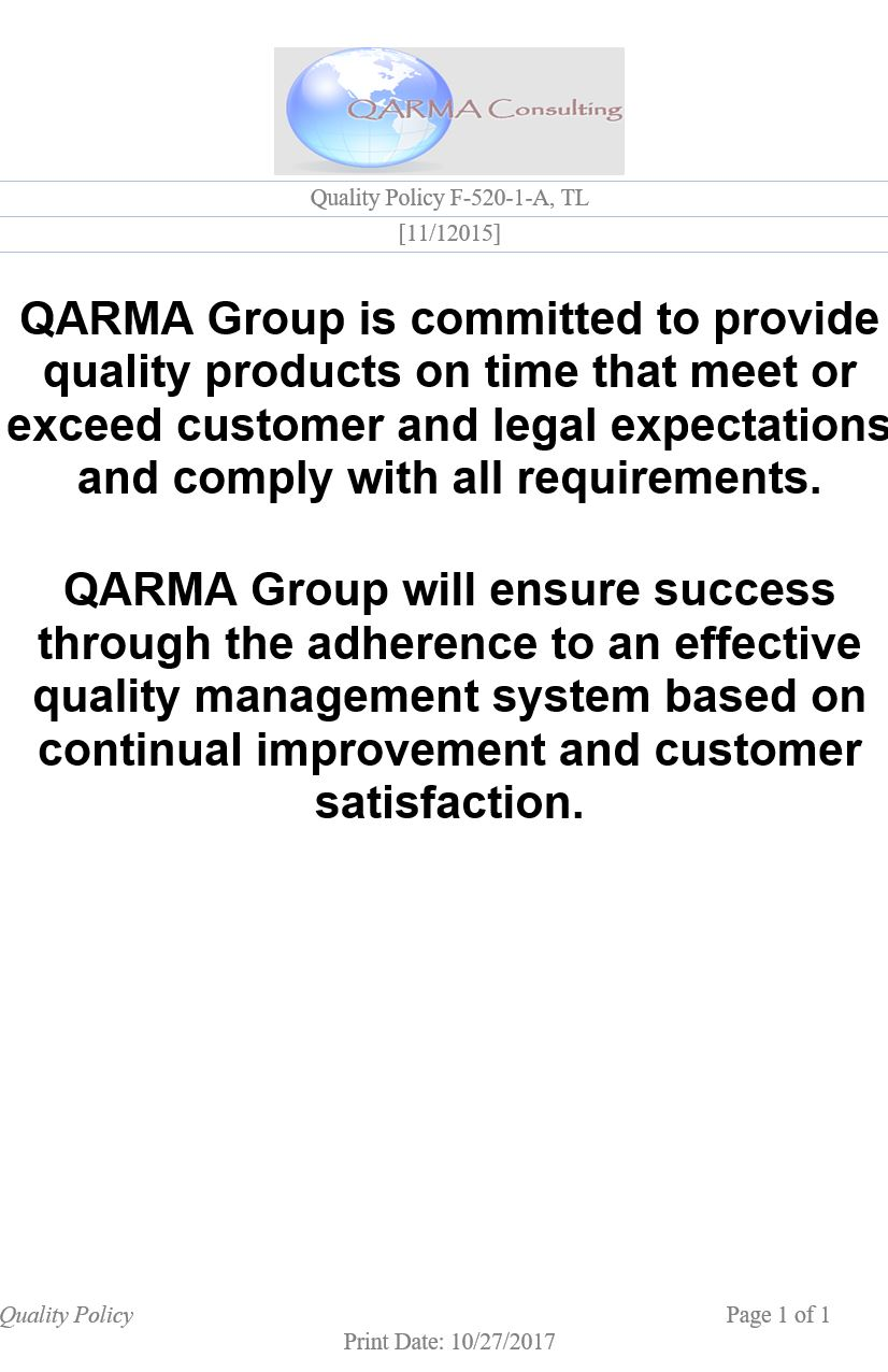 Quality management is the act of ensuring that a company's goods and services are built and delivered to spec, on time and at the appropriate cost. Quality Policy Qarma Consulting