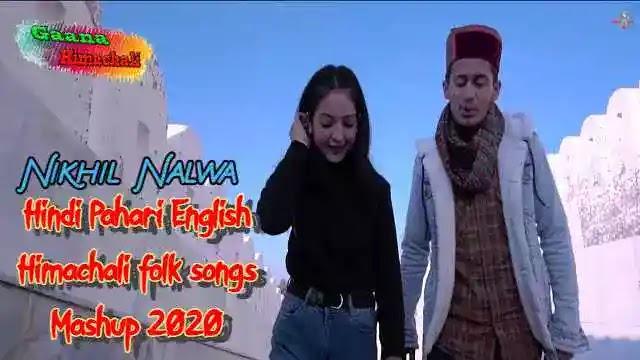 Himachali folk Hindi Pahari English Mashup mp3 Download Nikhil Nalwa  ~ Gaana Himachali