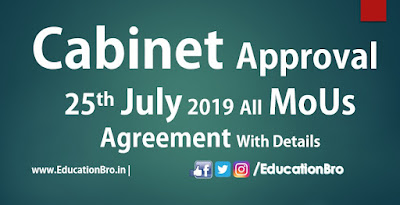 Cabinet Approval 25th July 2019 All MoU and Agreements with Details