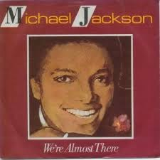 lyrics we are almost there michael jackson www.unitedlyrics.com