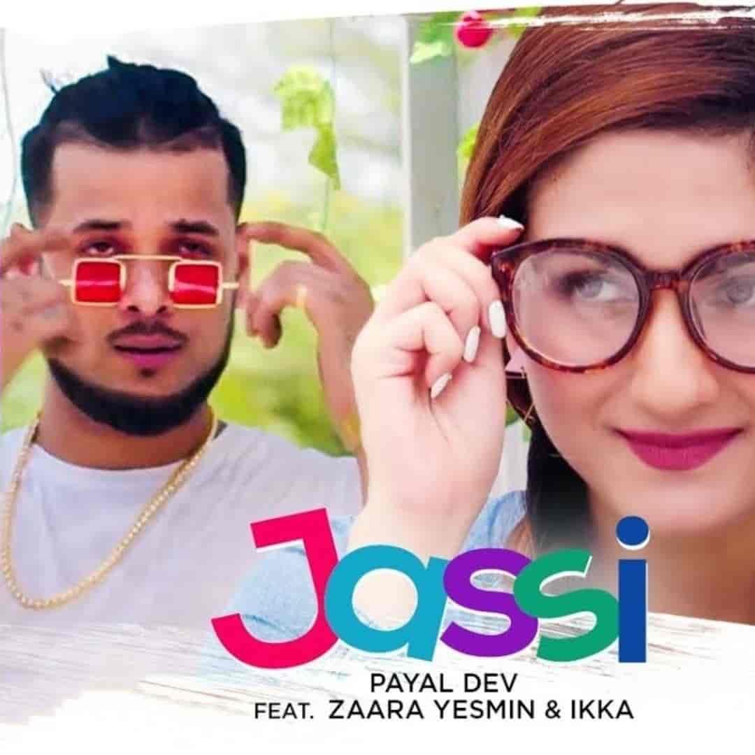 Jassi Punjabi Song Image By Payal Dev and Ikk features Zaara Yesmin