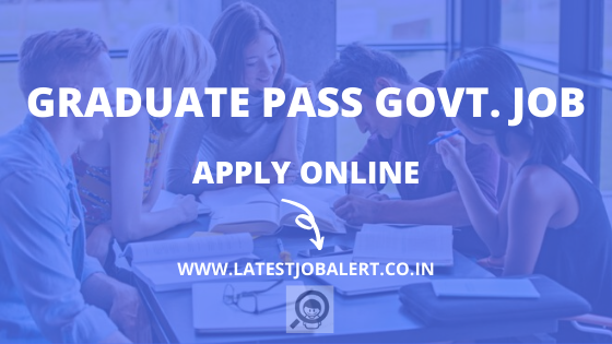 Graduate Govt job, Srkari job, Notification and Apply online