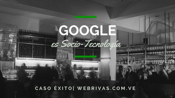 Google es socio-tecnología por eso es exitoso