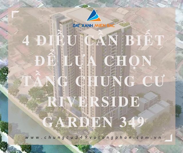 4 điều cần biết để lựa chọn tầng chung cư Riverside Garden 349