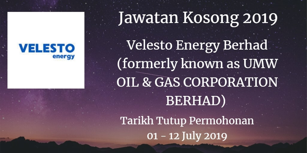 Jawatan Kosong Velesto Energy Berhad (formerly known as UMW OIL & GAS CORPORATION BERHAD) 01 - 12 July 2019