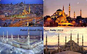 Paket Umroh Plus Tour Turki 2014