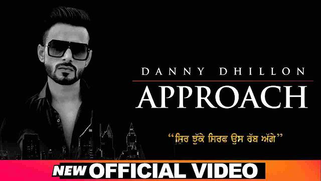 Approach Song Lyrics-Danny Dhillon