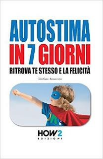 AUTOSTIMA IN 7 GIORNI Di Stefano Bonocore PDF
