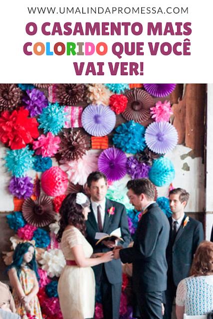 O casamento mais colorido que você vai ver!