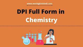 DPI Full Form in Chemistry