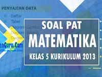 Soal PAT Matematika Kelas 5 Kurikulum 2013 Terbaru
