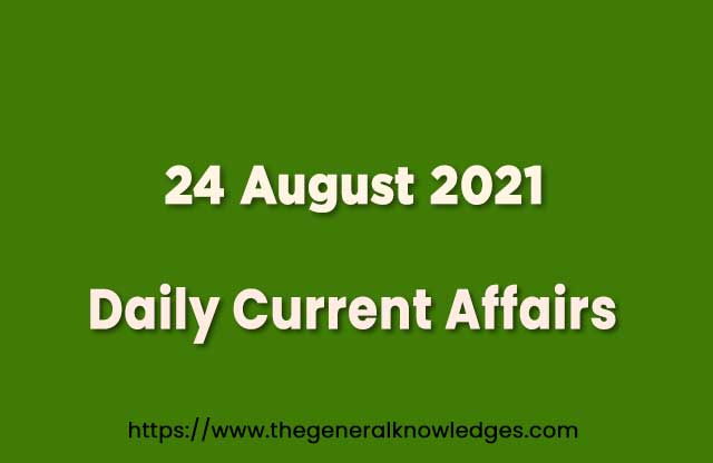 24 August 2021 Current Affairs Question and Answer in Hindi