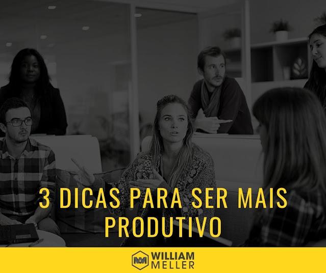 3 Dicas para ser mais produtivo