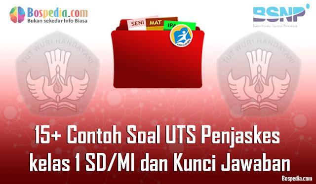 Lengkap - 15+ Contoh Soal UTS Penjaskes kelas 1 SD/MI dan Kunci Jawaban
