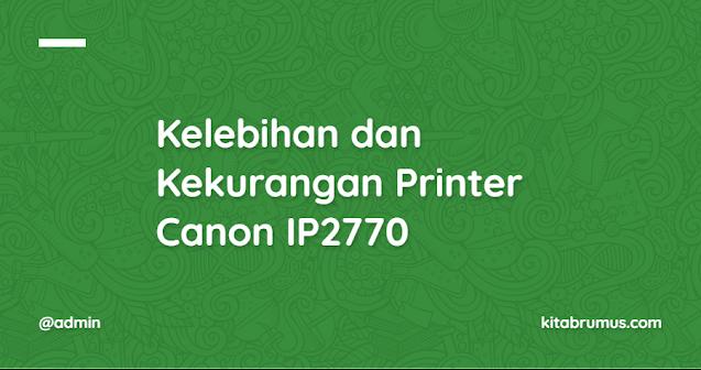 Kelebihan dan Kekurangan Printer Canon IP2770