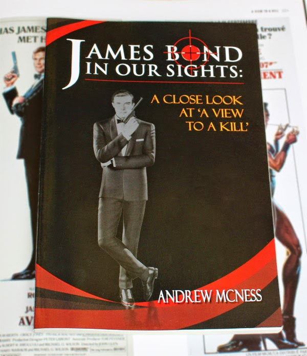 Andrew McNess: James Bond in our Sights: A closer Look at 'A View To A Kill' (Book Cover)