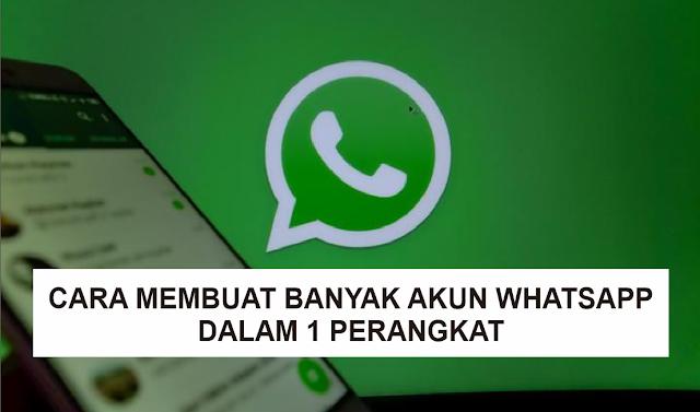 Cara Membuat Banyak Akun WhatsApp dalam 1 Perangkat