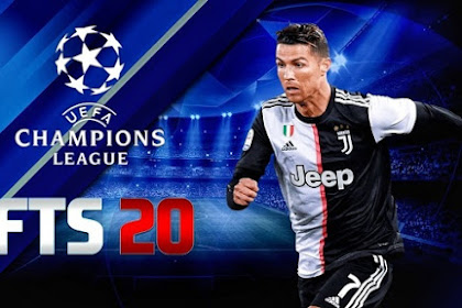 FTS 20 UCL Update Transfer Pemain 2019/2020 Mod Apk + Data