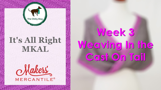 It's All Right MKAL Week 3: Weaving in the Cast On Tail