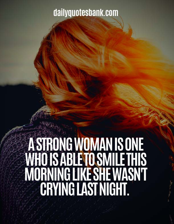 Best Quotes About Being A Strong Woman and Moving On