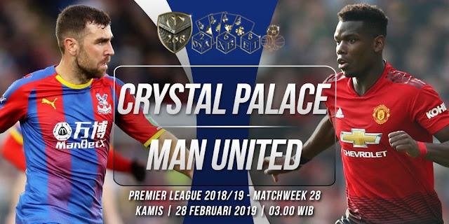 Prediksi Crystal Palace vs Manchester United, Kamis 28 Februari 2019 Pukul 03:00 WIB