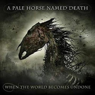 "Ο δίσκος των A Pale Horse Named Death ""When the World Becomes Undone"""