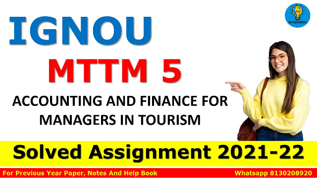 MTTM 5 ACCOUNTING AND FINANCE FOR MANAGERS IN TOURISM Solved Assignment 2021-22