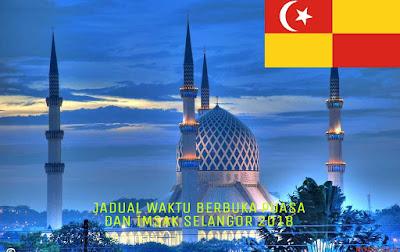 Jadual Waktu Berbuka Puasa dan Imsak Selangor 2018