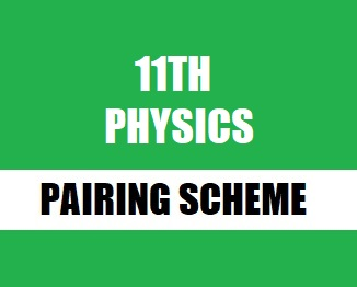 11th (FSc. Part-1) Physics Pairing Scheme 2019-20
