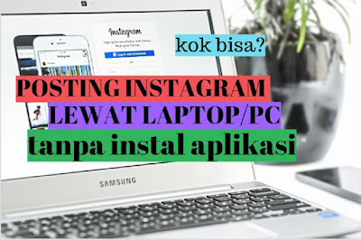 Posting instagram dengan laptop