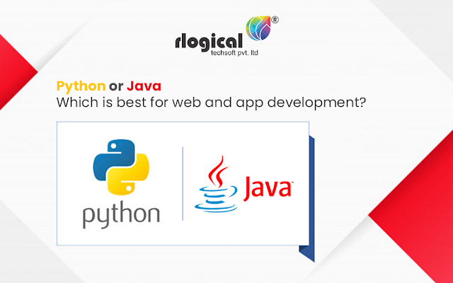 Python or Java: Which is best for Web and App Development?