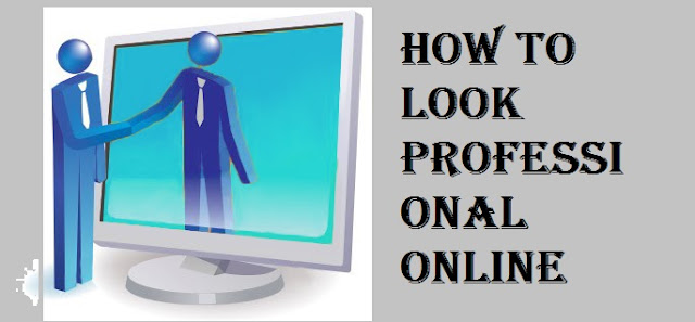 How To Look Professional Online