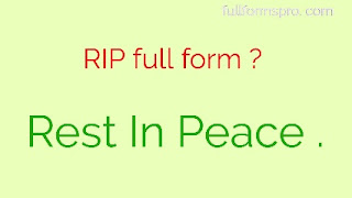 Full form of rip , RIP meaning