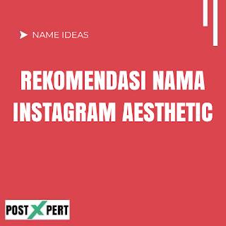 Rekomendasi Nama Pengguna Akun Instagram Aesthetic, Keren & Singkat