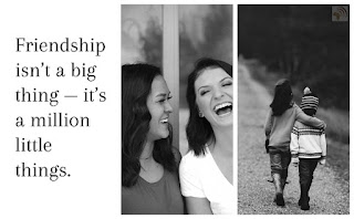 Friendship isn't a big thing — it's a million little things.