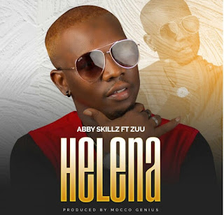 Download Audio |  Abby Skillz Ft. Zuu Baby – Helena Mp3