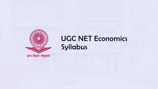 UGC NET Economics Syllabus 2019: Books, Question Papers, Cut Off
