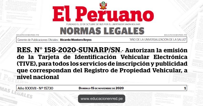 RES. N° 158-2020-SUNARP/SN.- Autorizan la emisión de la Tarjeta de Identificación Vehicular Electrónica (TIVE), para todos los servicios de inscripción y publicidad que correspondan del Registro de Propiedad Vehicular, a nivel nacional