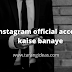 instagram official account kaise banaye 2021 Tips