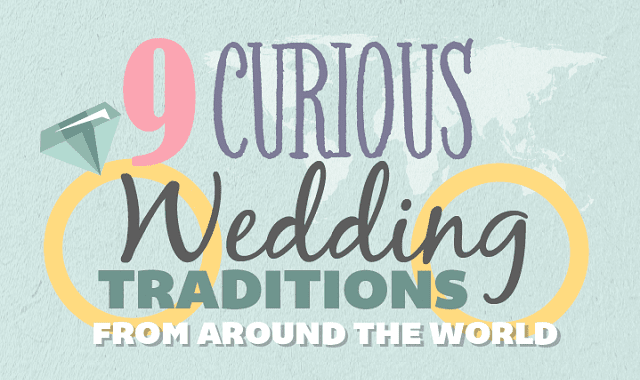 Lucky Wedding Traditions From Around The World: 9 Curious Wedding Traditions From Around The World