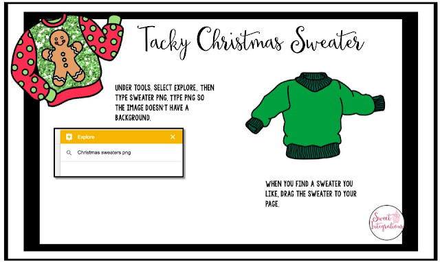 Have you ever gone to a Tacky Christmas Sweater Party? Designing a Tacky Christmas Sweater with Google is a fun activity that involves creativity, writing, and computer skills. Students can even add more descriptive words to each other's creation.