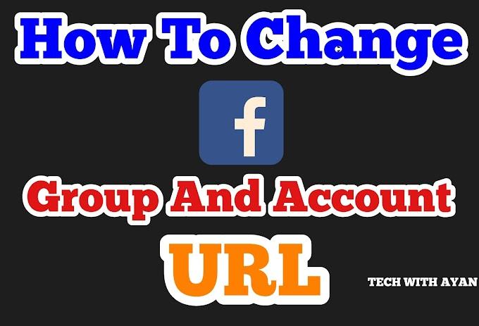 How to change facebook group and account url | फेसबुक ग्रुप और अकाउंट यूआरएल कैसे बदलें