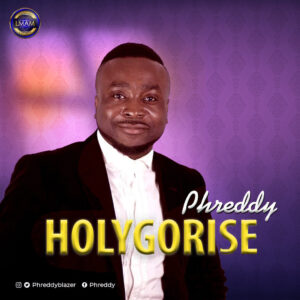Audio: Phreddy – HolyGoRise